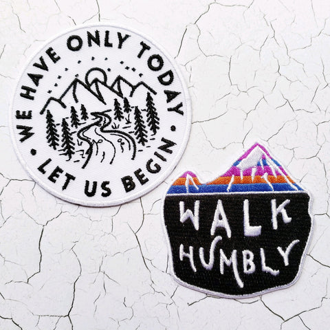 Walk Humbly custom embroidered patches and We Have Only Today Let Us Begin custom embroidered patches