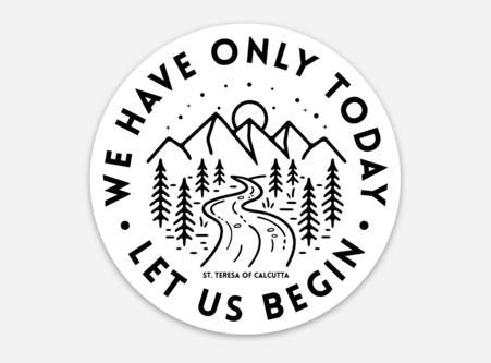 St. Teresa We have Only Today Let us Begin Sticker