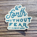 Go Forth Without Fear St Clare of Assisi Sticker | Catholic Stickers