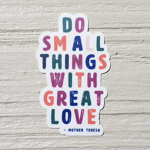 Do Small Things with Great Love Mother Teresa Wanderer Catholic Sticker