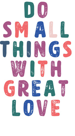 Do Small Things With Great Love | Mother Teresa | digital download