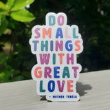 Do Small Things with Great Love- Mother Teresa Sticker | Catholic Stickers