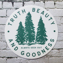 Load image into Gallery viewer, Truth Beauty and Goodness Sticker round sticker closeup