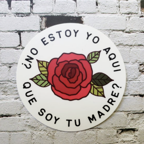 No Estoy yo aqui que soy tu madre 3 x 3 circle vinyl sticker our lady of guadalupe rose in center