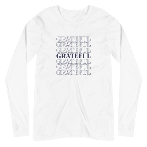 Grateful Unisex Long Sleeve T Shirt white
