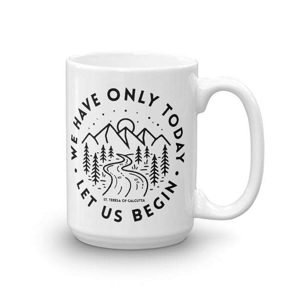 Saint Teresa Catholic Mug | we have only today let us begin