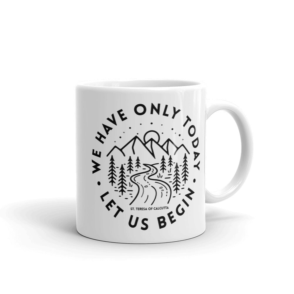 Saint Teresa Catholic Mug | we have only today let us begin 11 oz