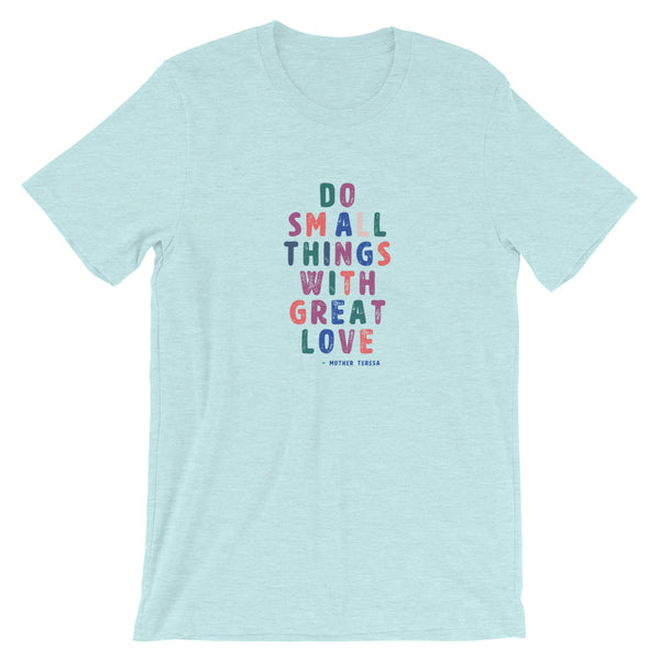 Do Small Things With Great Love - Saint Mother Teresa Short-Sleeve Unisex T-Shirt Heather Blue