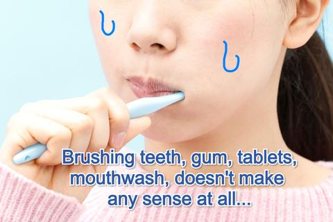 Bad breath even after i brush my teeth, and take mint chewing gum