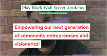 Load image into Gallery viewer, Play Black Wall Street Academy (August 2020 Cohort)