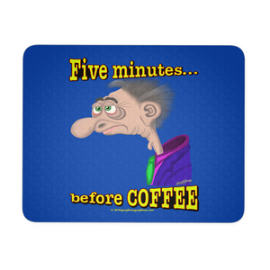 FIVE MINUTES BEFORE COFFEE
