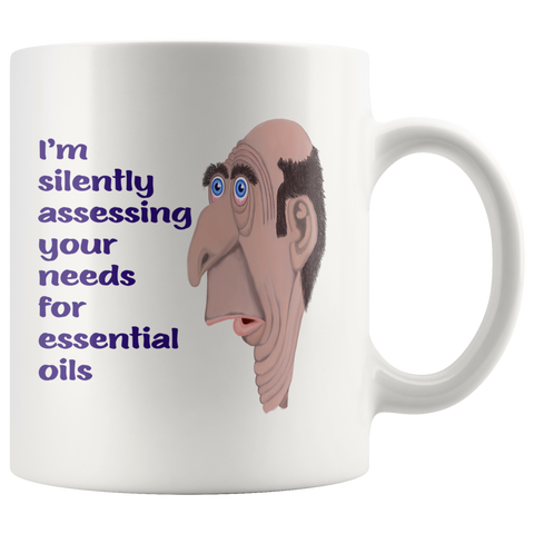 I'M SILENTLY ASSESSING YOUR NEEDS FOR ESSENTIAL OILS -11oz