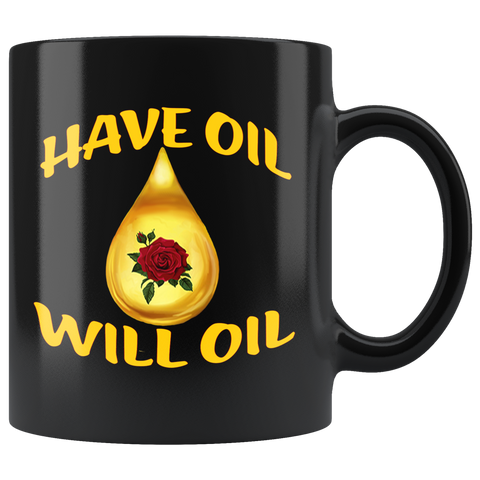 HAVE OIL WILL OIL