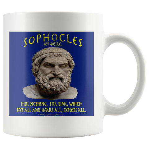 "SOPHOCLES -""Wisdom is the most important part of happiness"" -11oz"