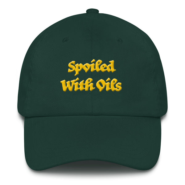 Spoiled With Oils... Classic Dad Hat