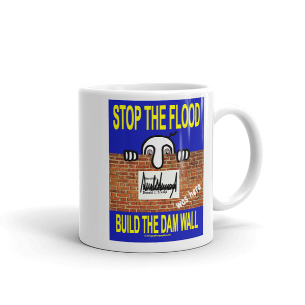 STOP THE FLOOD... BULD THE DAM WALL