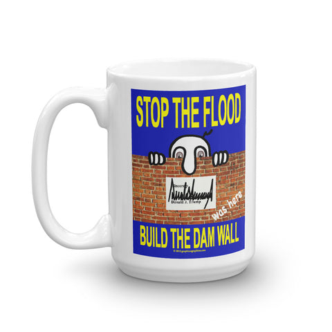 STOP THE FLOOD... BUILD THE DAM WALL