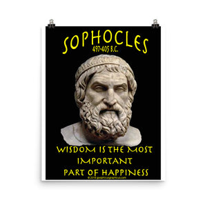 SOPHOCLES 5... Wisdom is the most important part of happiness.