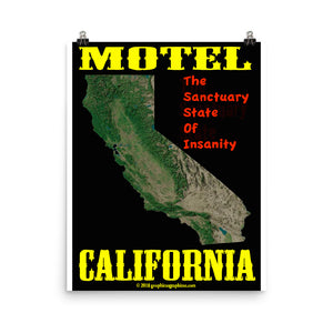 "MOTEL CALIFORNIA...  ""The Sanctuary State of Insanity"""