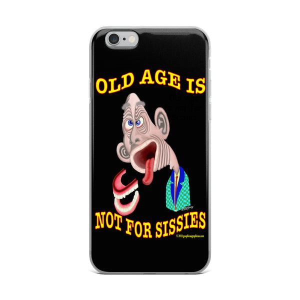 OLD AGE IS NOT FOR SISSIES (6-xsMax)