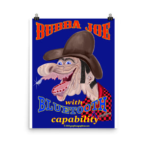 BUBBA JOE... with BLUETOOTH CAPABILITY