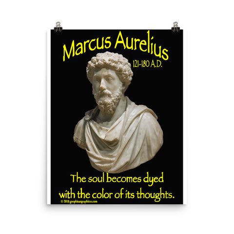 MARCUS AURELIUS... The soul becomes dyed with the color of its thoughts.