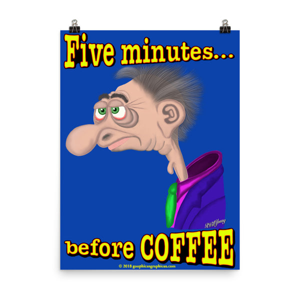 FIVE MINUTES... BEFORE COFFEE