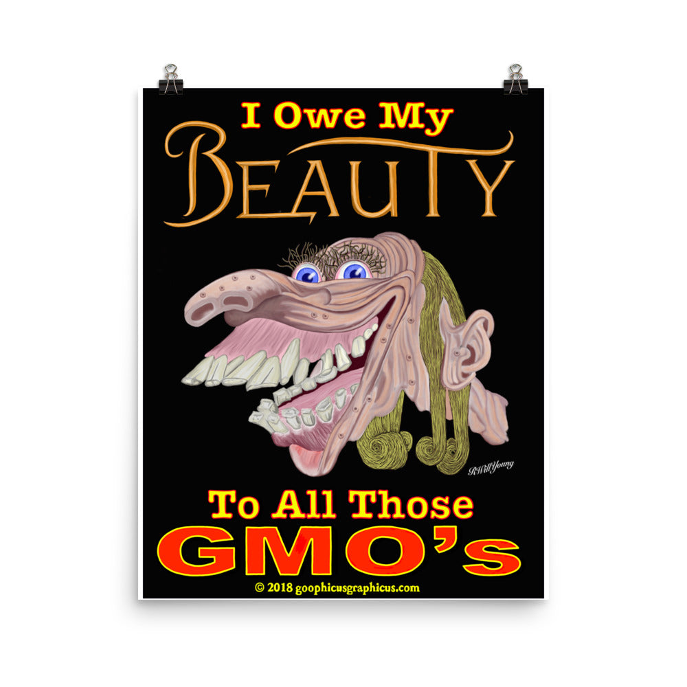 I OWE ALL MY BEAUTY... to all THOSE GMO'S