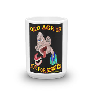 OLD AGE IS NOT FOR SISSIES