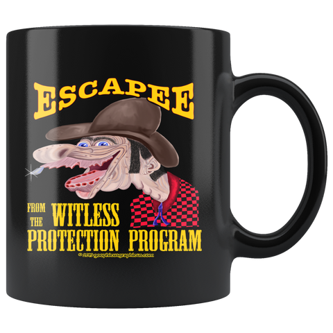 ESCAPEE FROM THE WITLESS PROTECTION PROGRAM -11oz