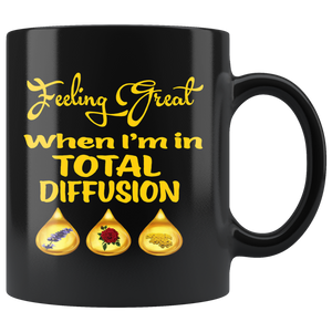 FEELING GREAT WHEN I'M IN TOTAL DIFFUSION  -11oz