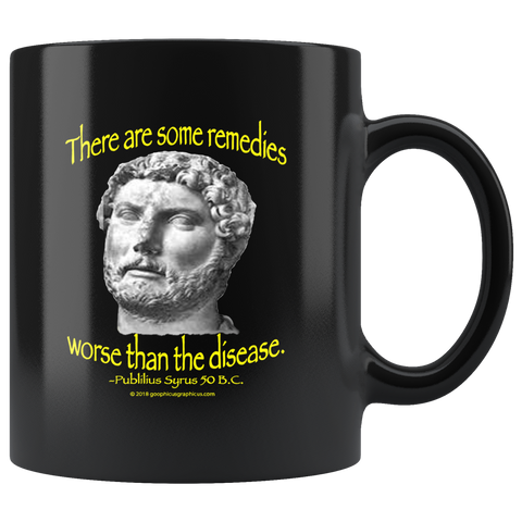 "PUBLILIUS SYRUS  -""There are some remedies worse than the disease"" -11oz"