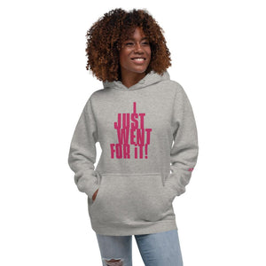 I Just Went For It Hoodie - Eighty-Nine Threads