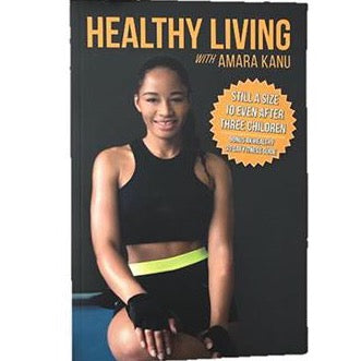 Healthy Living with Amara Kanu