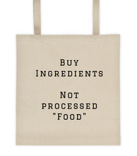 "Load image into Gallery viewer, ""Buy Ingredients"" Market Tote Bag"