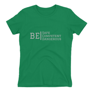 "ATP ""Be Safe/Competent/Dangerous"" Women's T-shirt"
