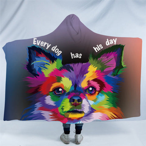 Every Dog Has It's Day Hooded Blanket