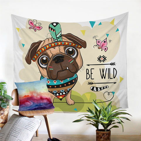 Cartoon Be Wild & Free Pug Wall Tapestry