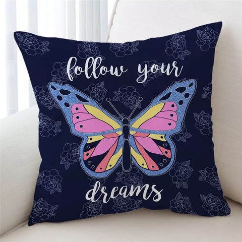 Follow Your Dreams Butterfly Cushion Cover