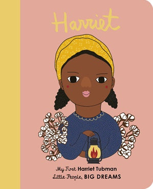 HARRIET TUBMAN - MY FIRST LITTLE PEOPLE BIG DREAMS BOOK