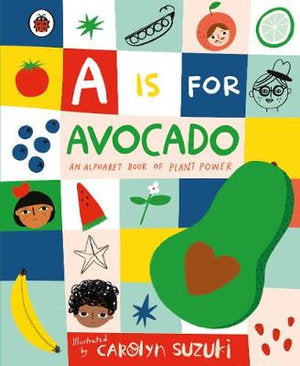 A IS FOR AVOCADO - CAROLYN SUZUKI
