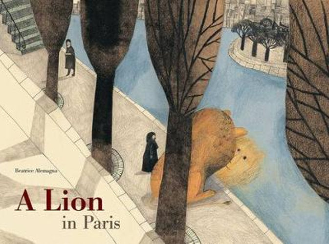 A LION IN PARIS - BEATRICE ALEMAGNA