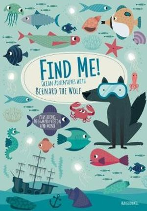 FIND ME! OCEAN ADVENTURES WITH BERNARD THE WOLF