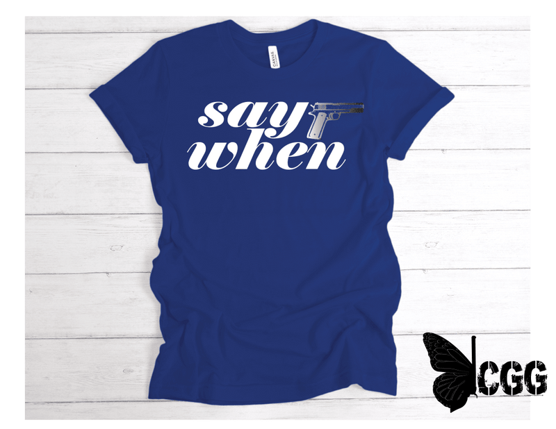 Say When Tee Royal Blue / S Tee