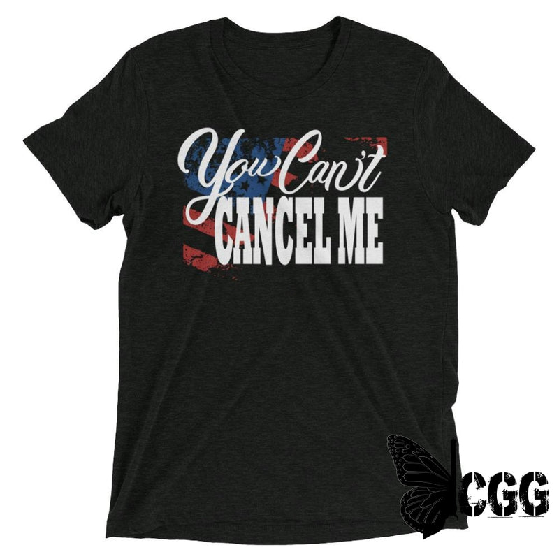 You Cant Cancel Me Tee Charcoal-Black Triblend / Xs