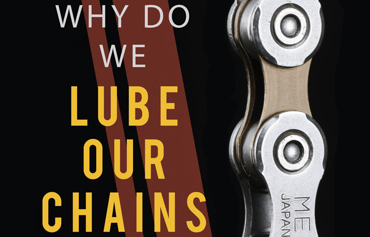 Why do we lube our chains, and how often should we do it?