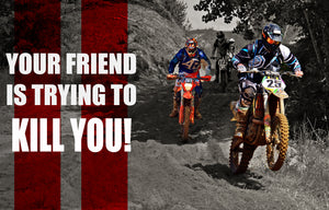 Your riding buddy is trying to kill you!