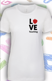 LOVE Teaching Ladies Shirt
