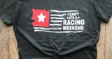I can't It's a RACING weekend flag tshirt men or women