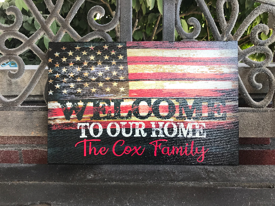 Welcome To Our Home Family Sign, American Flag